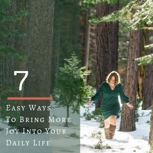 7 Easy Ways to Bring More Joy into Your Daily Life
